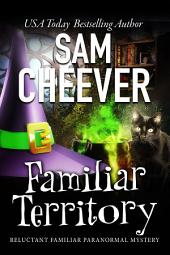 Familiar Territory (Paranormal Cozy Witch Mystery)