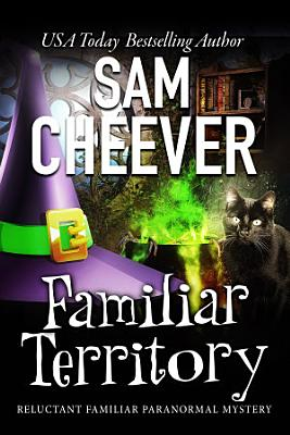 Familiar Territory  Reluctant Familiar Mysteries  Book 1
