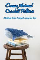 Ocean Animal Crochet Pattern PDF