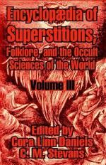 Encyclopædia of Superstitions, Folklore, and the Occult Sciences of the World