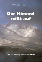 Der Himmel reißt auf: Eine Entführung im Heiligen Land