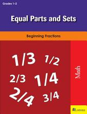 Equal Parts and Sets: Beginning Fractions