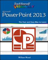 Teach Yourself VISUALLY PowerPoint 2013 PDF