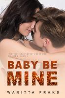 Baby Be Mine  Steamy Pregnancy Romance  PDF