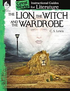 An Instructional Guide for Literature  The Lion  the Witch and the Wardrobe Book