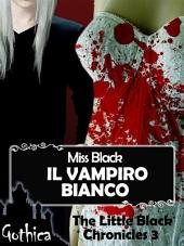 Il vampiro bianco - The Little Black Chronicles 3