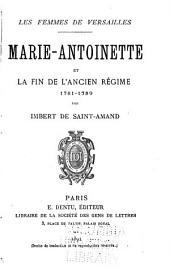 Les femmes de Versailles: Marie-Antoinette et la fin de l'ancien régime 1781-1789. 1895