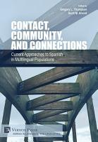 Contact  Community  and Connections  Current Approaches to Spanish in Multilingual Populations PDF