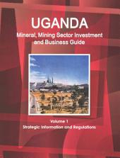 Uganda Mineral & Mining Sector Investment and Business Guide