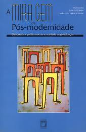 A miragem da pós-modernidade: democracia e políticas sociais no contexto da globalização