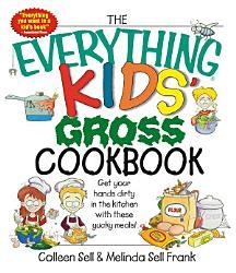 The Everything Kids  Gross Cookbook PDF