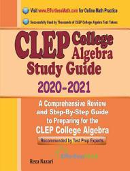 CLEP College Algebra Study Guide 2020 - 2021
