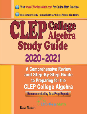 CLEP College Algebra Study Guide 2020   2021
