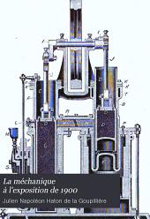 La méchanique à l'exposition de 1900: Volume2