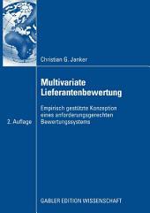 Multivariate Lieferantenbewertung: Empirisch gestütze Konzeption eines anforderungsgerechten Bewertungssystems, Ausgabe 2