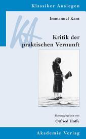 Immanuel Kant: Kritik der praktischen Vernunft