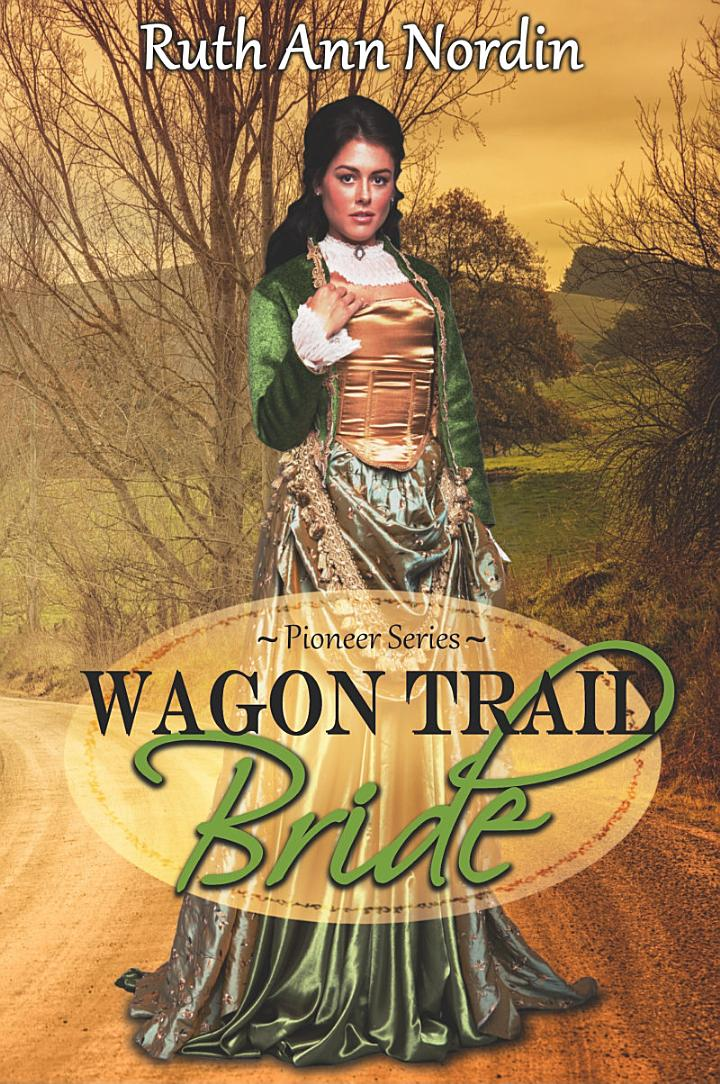 Wagon Trail Bride (a historical western romance of childhood friends falling in love)