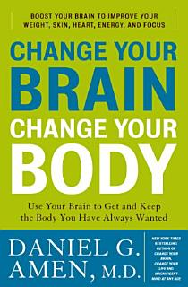 Change Your Brain  Change Your Body Book