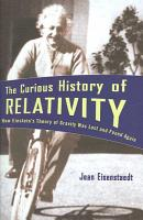 The Curious History of Relativity PDF