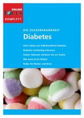 Diabetes (komplett): Die Zuckerkrankheit