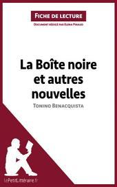 La Boîte noire et autres nouvelles de Tonino Benacquista (Fiche de lecture): Résumé complet et analyse détaillée de l'oeuvre
