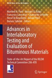 Advances in Interlaboratory Testing and Evaluation of Bituminous Materials: State-of-the-Art Report of the RILEM Technical Committee 206-ATB