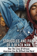 Struggles And Pain Of A Black Man