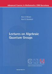 Lectures on Algebraic Quantum Groups