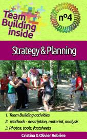 Team Building inside #4: strategy & planning: Create and Live the team spirit!