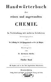 Handwörterbuch der reinen und angewandten Chemie: Band 5
