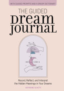 The Guided Dream Journal