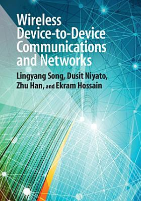 Wireless Device to Device Communications and Networks PDF