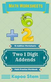 15 Addition Worksheets with Two 1-Digit Addends: Math Practice Workbook