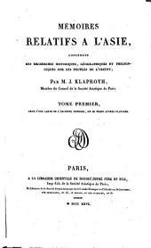 Memoires relatifs a l'Asie, contenant des recherches historiques, géographique et philologiques sur les peuples de l'orient; par m. J. Klaproth ... Tome premier [- troisieme]: Volume1