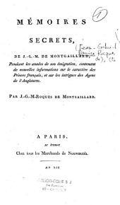 Mémoires secrets, de J.G. M. Roques de Montgaillard, pendant les années de son émigration...