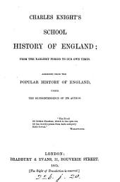 Charles Knight's school history of England, abridged from the Popular history of England. [With] Questions: Volume 1
