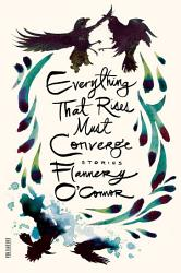 Everything That Rises Must Converge Book PDF