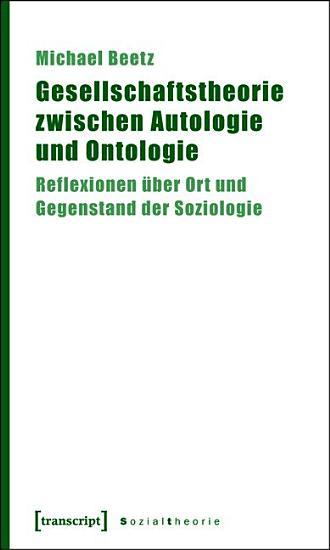 Gesellschaftstheorie zwischen Autologie und Ontologie PDF
