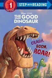 Crash, Boom, Roar! (Disney/Pixar The Good Dinosaur)