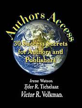 Authors Access: 30 Success Secrets for Authors and Publishers