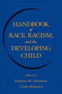 Handbook of Race  Racism  and the Developing Child Book
