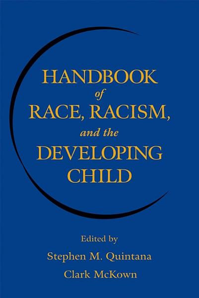 Handbook of Race  Racism  and the Developing Child PDF