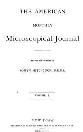 The American Monthly Microscopical Journal: Volumes 1-2