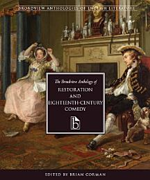 The Broadview Anthology of Restoration and Eighteenth-Century Comedy