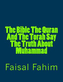The Bible the Quran and the Torah Say the Truth about Muhammad