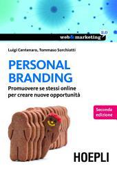 Personal Branding: Promuovere se stessi online per creare nuove opportunità