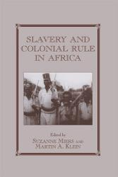 Slavery and Colonial Rule in Africa PDF