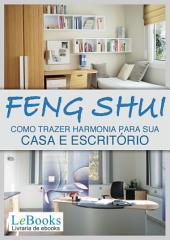 Feng Shui - Como trazer harmonia para sua casa e escritório