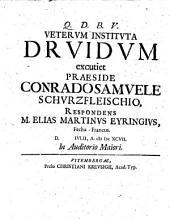 Veterum instituta Druidum; resp. Elias Martino Eyringio