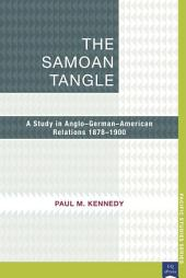 The Samoan Tangle: A Study in Anglo-German-American Relations 1878–1900